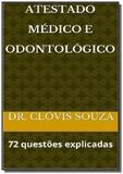Atestado medico e odontologico 72 questoes explica - Autor independente