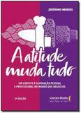 Atitude Muda Tudo, A - Ser mais