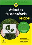 Atitudes sustentaveis para leigos - Alta books