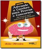 Ativando o cerebro para provas e concursos - Wak