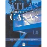 Atlas-Arquitectura de Casas-Más de 2500 Ilustraciónes Y Planos - Atrium