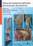 Atlas de Anatomia Aplicada dos Animais Domésticos