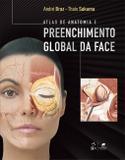 Atlas de Anatomia e Preenchimento Global da Face