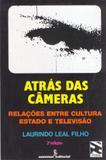 Atrás das câmeras - relações entre cultura, estado e televisão