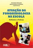 Atuaçao da fonoaudiologia na escola - Wak