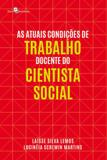 Atuais condiçoes de trabalho docente do cientista social, as - Paco editorial
