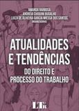 Atualidades e tendencias do direito e processo do trabalho - Ltr