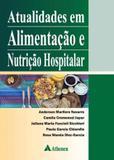 Atualidades Em Alimentacao E Nutricao Hospitalar / Navarro - Ed atheneu