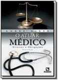 Atuar medico, o - direitos e obrigacoes - Rubio