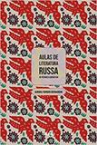 Aulas de Literatura Russa: De Púchkin a Gorenstein - Kalinka - hedra