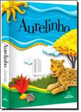 Aurelinho: Dicionário Infantil Ilustrado da Língua Portuguesa - Positivo - dicionarios