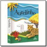 Aurelinho: dicionario infantil ilustrado da lingua - Positivo