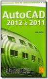 Autocad 2012 e 2011 - fca - Editora lidel