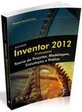 Autodesk inventor 2012 - professional - Saraiva universitario  tecnico