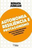 Autonomia Resiliência E Protagonismo - Integrare