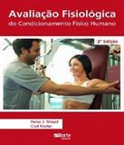 Avaliacao Fisiologica Do Condicionamento Fisico Humano - 02 Ed - Phorte