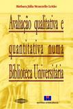 Avaliação Qualitativa e Quantitativa Numa Biblioteca Universitária - Interciência