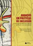 AVANÇOS EM POLÍTICAS DE INCLUSÃO - O CONTEXTO DA EDUCAÇÃO ESPECIAL NO BRASIL E EM OUTROS PAÍSES