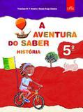 Aventura do Saber, A - Historia - 5º Ano - Ensino Fundamenta - Leya - didáticos