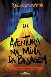 Aventura na Mina da Passagem