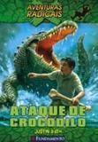 Aventuras radicais - Ataque de crocodilo - Fundamento