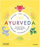 Ayurveda - principios e tecnicas para atingir o equilibrio e o bem-estar - Publifolha ed