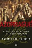 Azorrague - Os conflitos de Cristo com instituições religiosas