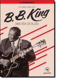 B. B. King: Uma Vida de Blues - Generale - evora