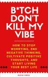 B*tch Don't Kill My Vibe - Electric media publishing