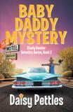 Baby Daddy Mystery - Hot pants press, llc