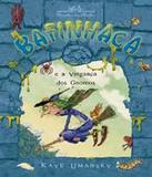 Bafinhaca - E A Vinganca Dos Gnomos - Companhia das letrinhas