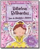 Bailarinas brilhantes - colecao livro de atividade - Ciranda cultural