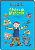 Bairro Do Marcelo, o - Ed.02 - Moderna
