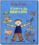Bairro do Marcelo, O - Moderna - paradidatico