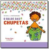 Balde das chupetas, o                           01 - Brinque book