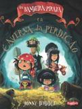Bandeira-pirata e a caverna da perdicao, os - Escarlate (brinque book)