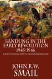 Bandung in the Early Revolution, 1945-1946 - Equinox publishing