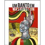 Banto em Washington, Um - Monga, célestin