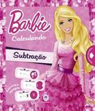 Barbie Calculando - Subtracao - Ciranda cultural