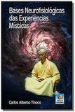Bases neurofisiologicas das experiencias misticas - Editora do conhecimento