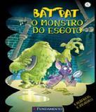 Bat Pat - O Monstro Do Esgoto - Vol 05 - Fundamento