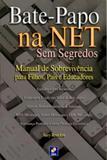 Bate-papo na net sem segredos - manual de sobreviv... - Editora erica ltda