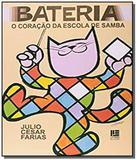 Bateria o coracao da escola de samba - Litteris