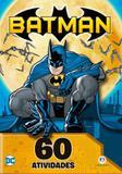 Batman - 60 atividades - Ciranda cultural