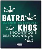 Batrakhos - encontros e desencontros - Talentos da literatura brasileira (novo seculo)