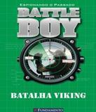 Battle Boy - Batalha Viking - Vol 04 - Fundamento