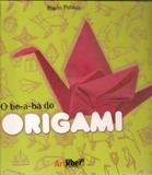 Be-a-ba do origami, o - Artliber