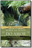 Beber na fonte do amor - como a misericordia human - Loyola