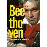 Beethoven - Angústia e triunfo
