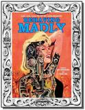 Behaving madly: zany, loco, cockeyed, rip-off, sat - Idw publishing